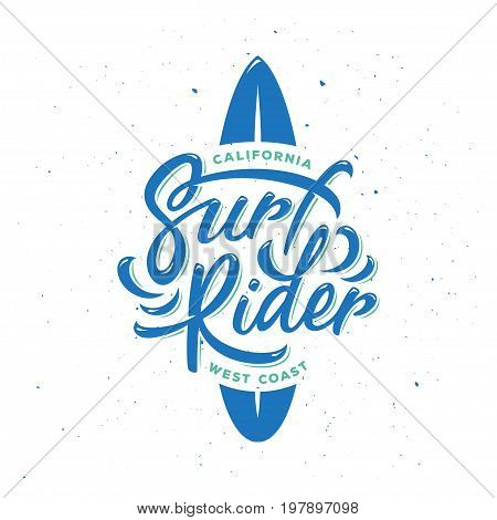 Surf rider typography. Surfing related quote. Handmade lettering print. Design element for t-shirt prints posters advertising. Vector vintage illustration.