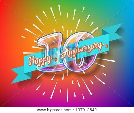 Happy 10th anniversary. Glass bulb number with ribbon and party decoration on the colorful background