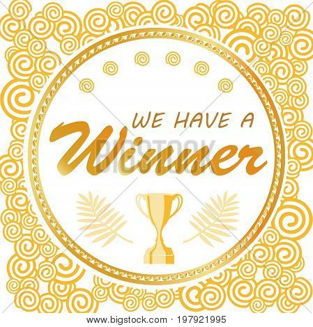 We have a Winner. Giveaway banner for social media contests. / Squared elegant background with clouds and cup in gold color.