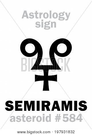Astrology Alphabet: SEMIRAMIS, asteroid #584. Hieroglyphics character sign (single symbol).