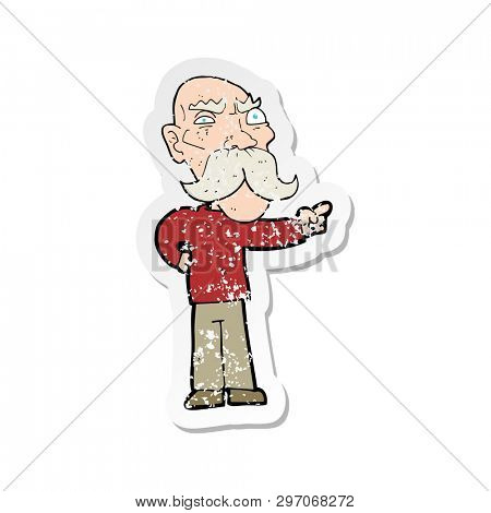 retro distressed sticker of a cartoon annoyed old man pointing