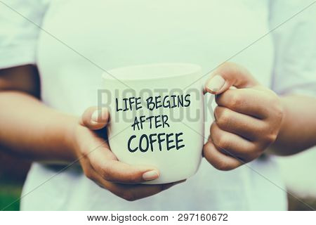Inspirational Quotes - Life Begins After Coffee