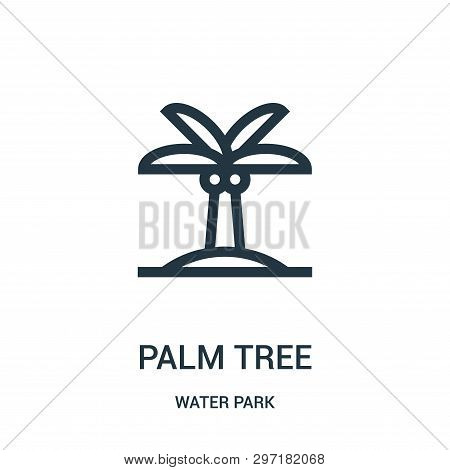 Palm Tree Icon Isolated On White Background From Water Park Collection. Palm Tree Icon Trendy And Mo