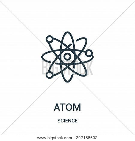 Atom Icon Isolated On White Background From Science Collection. Atom Icon Trendy And Modern Atom Sym
