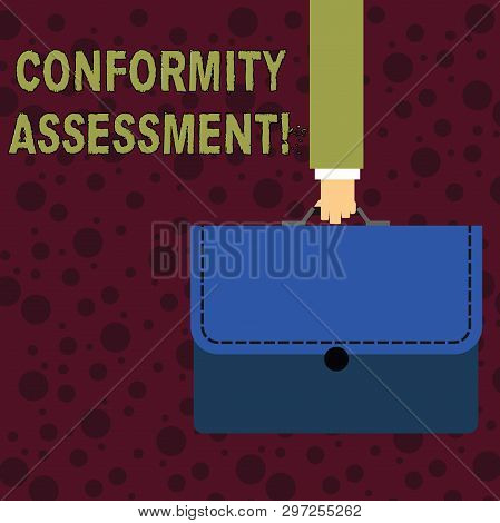 poster of Conceptual hand writing showing Conformity Assessment. Business photo text Evaluation verification and assurance of conforanalysisce Businessman Carrying Colorful Briefcase Portfolio Applique.