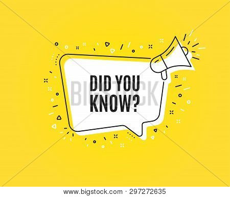 Did You Know. Megaphone Banner. Special Offer Question Sign. Interesting Facts Symbol. Loudspeaker W