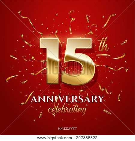15 Golden Numbers And Anniversary Celebrating Text With Golden Serpentine And Confetti On Red Backgr