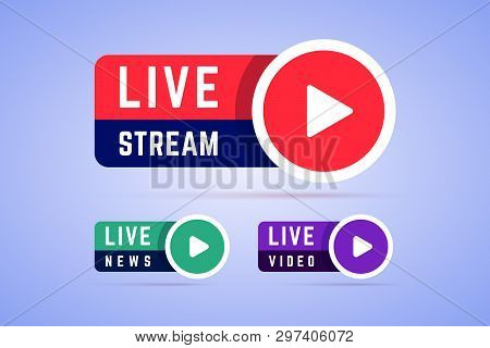 Live News, Video And Stream Signs, Buttons. Icons With Play Button And Text -  Live Stream, Live Vid