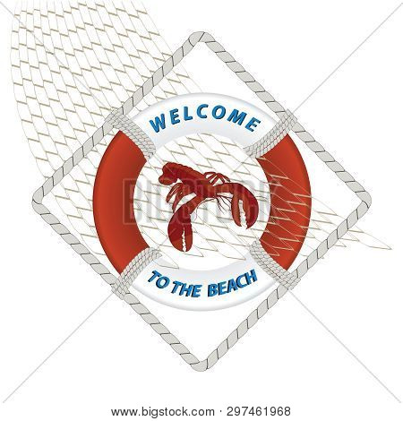 Lobster In The Fishing Net In The Center Of The Life Preserver. Inscription - Welcome To The Beach -