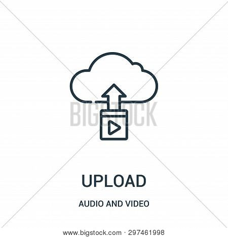 Upload Icon Isolated On White Background From Audio And Video Collection. Upload Icon Trendy And Mod