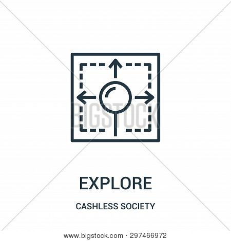 Explore Icon Isolated On White Background From Cashless Society Collection. Explore Icon Trendy And