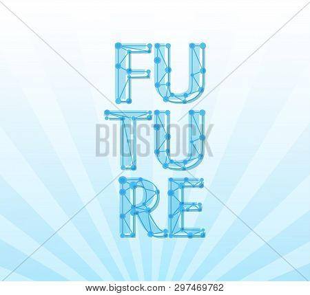 Future, Banner With Title And Coly Space For Demonstration Of Modern Achievements And Prospects.