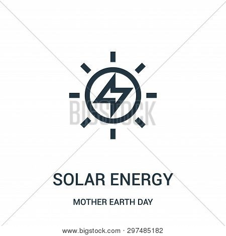 Solar Energy Icon Isolated On White Background From Mother Earth Day Collection. Solar Energy Icon T