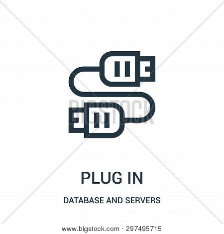 Plug In Icon Isolated On White Background From Database And Servers Collection. Plug In Icon Trendy