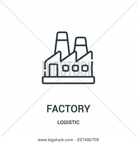 Factory Icon Isolated On White Background From Logistic Collection. Factory Icon Trendy And Modern F
