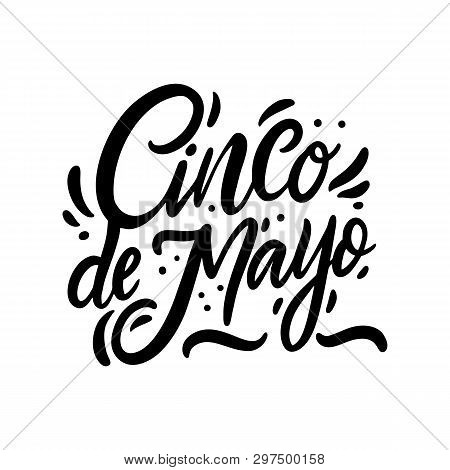 Mexican Holiday Cinco De Mayo Hand Drawn Vector Lettering. Black Ink. Isolated On White Background.