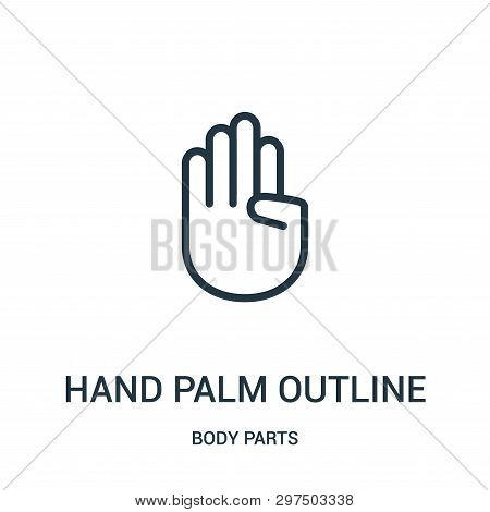 Hand Palm Outline Icon Isolated On White Background From Body Parts Collection. Hand Palm Outline Ic