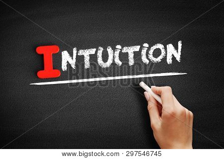 Intuition - Text On Blackboard, Concept Background