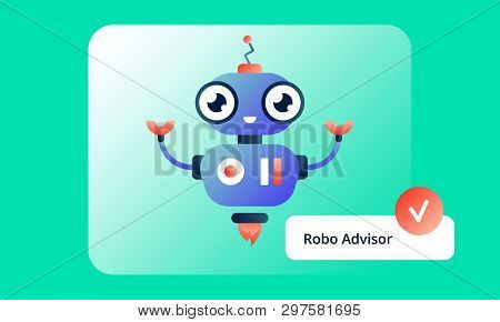Colorful Robo Advisor, Who Is Always Happy To Help. Flat Vector Illustration For Web And Printing On