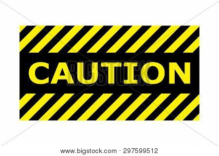 Caution Banner Sign Vector Eps10. Border With Line Yellow And Black Color. Caution Sign. Border And