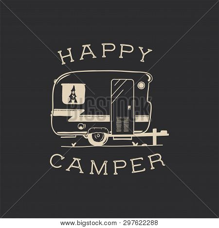 Camping Typography Badge Illustration Design. Outdoor Travel Logo Graphic With Rv Van Trailer And Qu