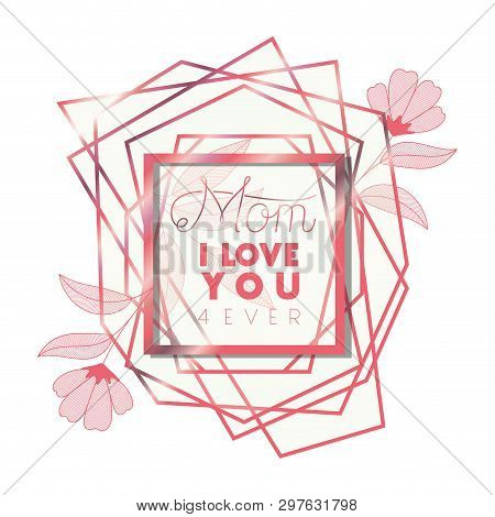 love you mommy with pink frame hexagon vector illustration design poster