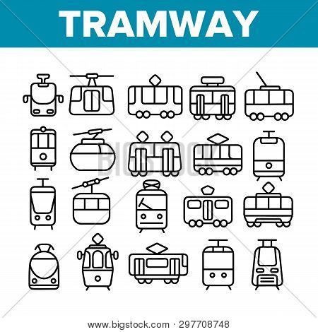 Tramway, Urban Transport Thin Line Icons Set. Tramway, Eco-friendly Vehicle Linear Illustrations. Fu