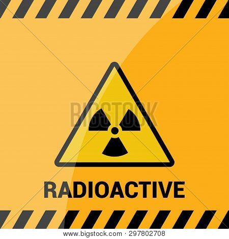 Radioactive Zone, Vector Sign Or Symbol. Warning Radioactive Zone In Triangle Icon Isolated On Yello