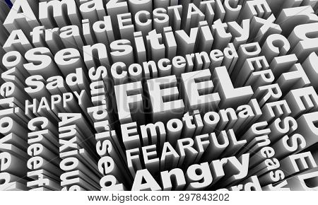 Feel Emotions Happy Sad Angry Depressed Sensitive Words 3d Illustration