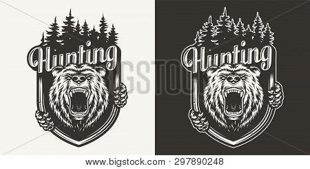 Vintage Bear Hunting Print With Ferocious Grizzly Head And Forest Silhouette In Monochrome Style Iso