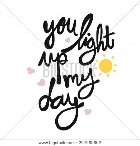 You Light Up My Day Word Lettering Illustration