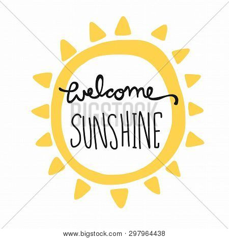 Welcome Sunshine Word Lettering And Sun Shape Illustration