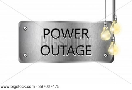 3d Realistic Vector Metal Power Outage Plate With Light Bulbs. Isolated On White Background.