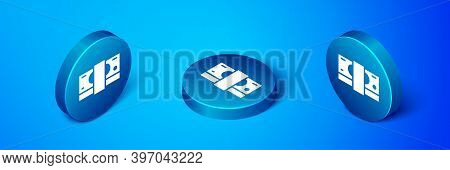 Isometric Stacks Paper Money Cash Icon Isolated On Blue Background. Money Banknotes Stacks. Bill Cur