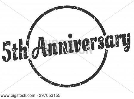 5th Anniversary Sign. 5th Anniversary Round Vintage Grunge Stamp. 5th Anniversary