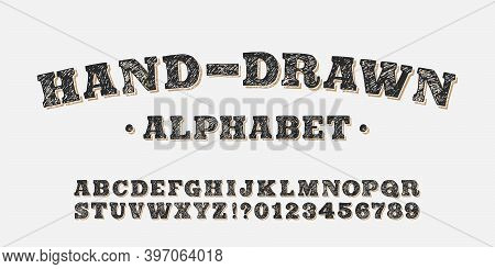 Hand-drawn Alphabet Font. Serif Bold Letters And Numbers. Stock Vector Typeface For Your Typography