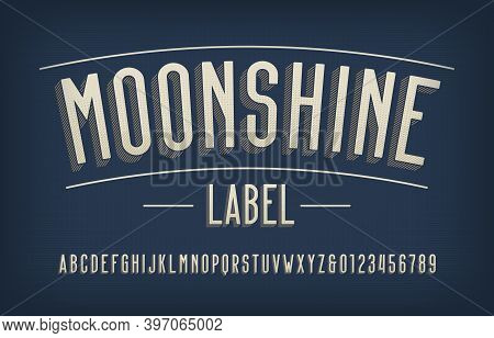 Moonshine Label Alphabet Font. Vintage Letters And Numbers. Stock Vector Typeface For Your Typograph