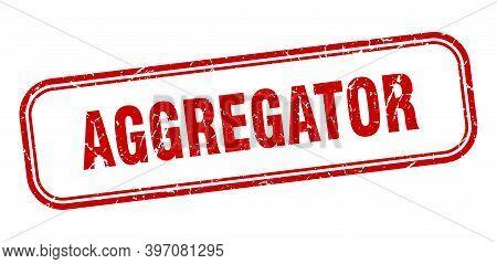 Aggregator Stamp. Aggregator Square Grunge Red Sign