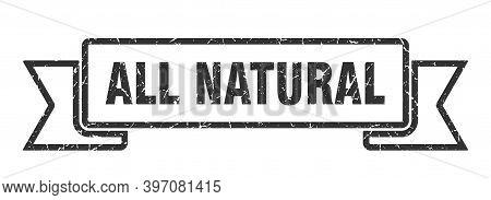 All Natural Ribbon. All Natural Grunge Band Sign. All Natural Banner