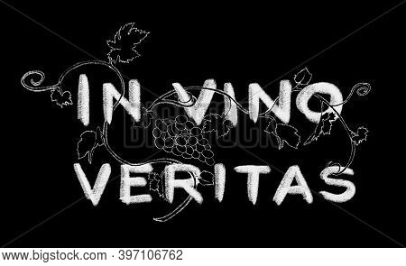 Latin Quote In Vino Veritas. White Text On Black Background. Hand Drawn Digital Illustration Like As