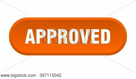 Approved Button. Approved Rounded Orange Sign. Approved