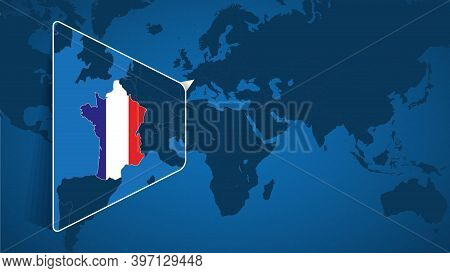 Location Of France On The World Map With Enlarged Map Of France With Flag. Geographical Vector Templ