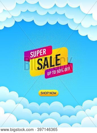 Super Sale Banner. Cloud Sky Background With Offer Message. Discount Sticker Shape. Coupon Bubble Ic