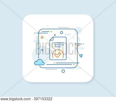 Approved Document Line Icon. Abstract Square Vector Button. Accepted File Sign. Verification Symbol.