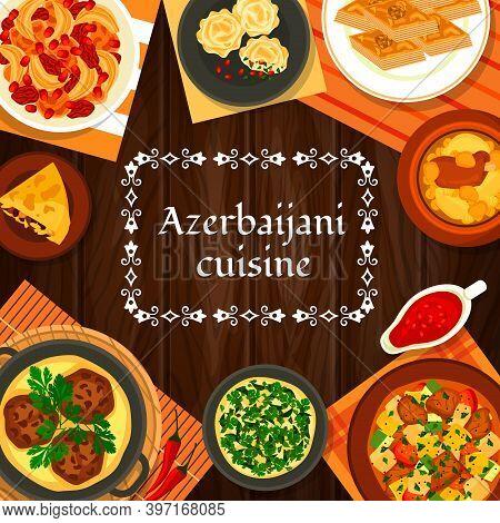 Azerbaijani Cuisine Vector Shah Pilaf, Chicken Cornel, Stew Ovrishta. Herb Omelette Kuku, Tava Kebab