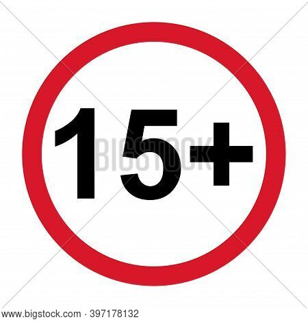 15 Restriction Flat Sign Isolated On White Background. Age Limit Symbol. No Under Fifteen Years Warn