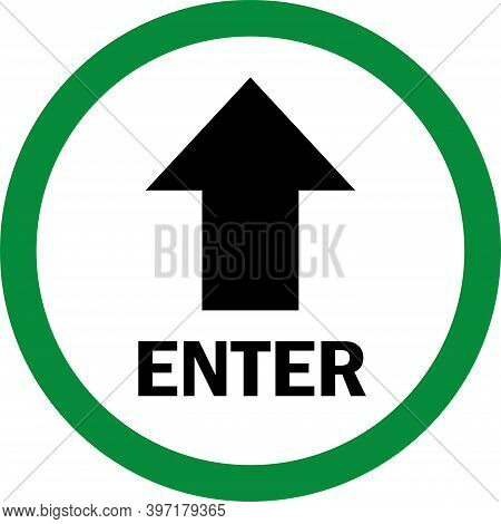 Enter Up Arrow Sign. Green Circle Background. Safety Signs And Symbols.