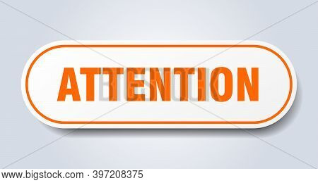 Attention Sign. Attention Rounded Orange Sticker. Attention