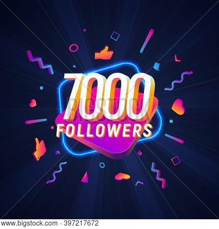 7000 Followers Celebration In Social Media Vector Web Banner On Dark Background. Seven Thousand Foll