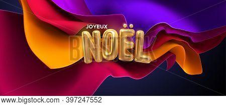 Joyeux Noel. Vector Holiday Illustration. Festive Decoration Of Golden Realistic 3d Sign And Colorfu